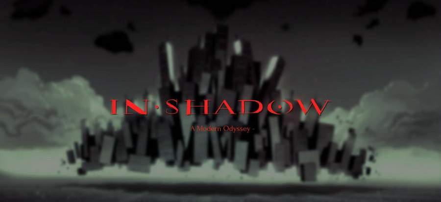 二维动画神作 现代奥德赛 IN-SHADOW- A Modern Odyssey